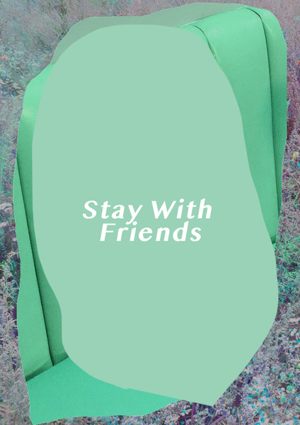 Stay With Friends