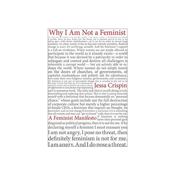Why I Am Not A Feminist: A Feminist Manifesto