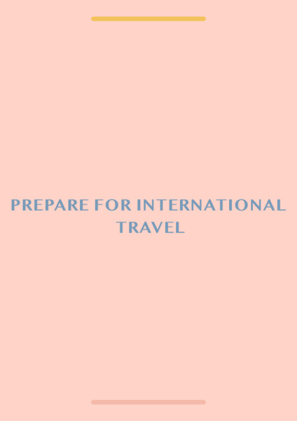 Prepare For International Travel